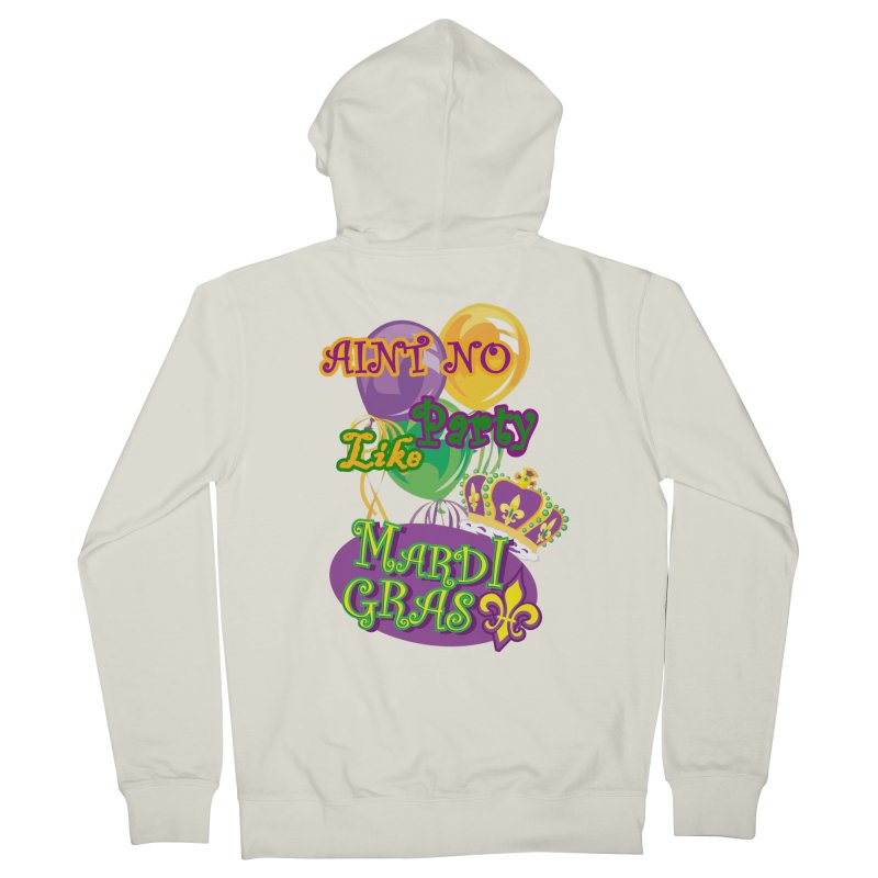 Ain't No Party Like Mardi Gras Men's Zip-Up Hoody Men's French Terry Zip-Up Hoody by Paranormal Gumbo