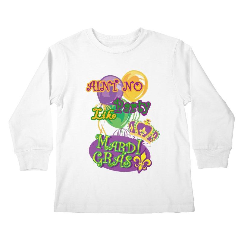 Ain't No Party Like Mardi Gras Kids' Longsleeve T-Shirt Kids Longsleeve T-Shirt by Paranormal Gumbo