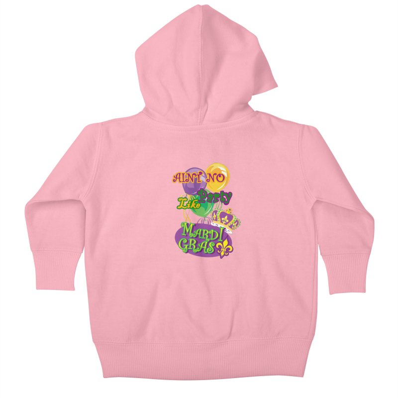 Ain't No Party Like Mardi Gras Baby Zip-Up Hoody Kids Baby Zip-Up Hoody by Paranormal Gumbo