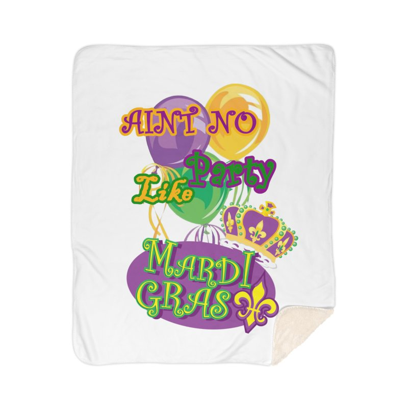 Ain't No Party Like Mardi Gras Blanket Home Sherpa Blanket Blanket by Paranormal Gumbo