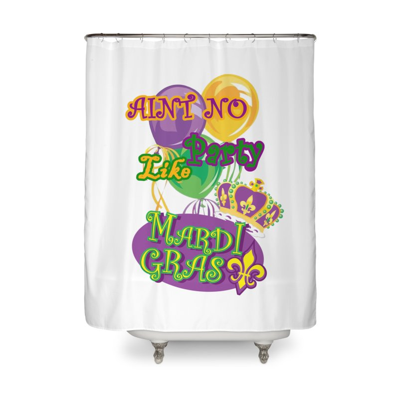 Ain't No Party Like Mardi Gras Shower Curtain Home Shower Curtain by Paranormal Gumbo