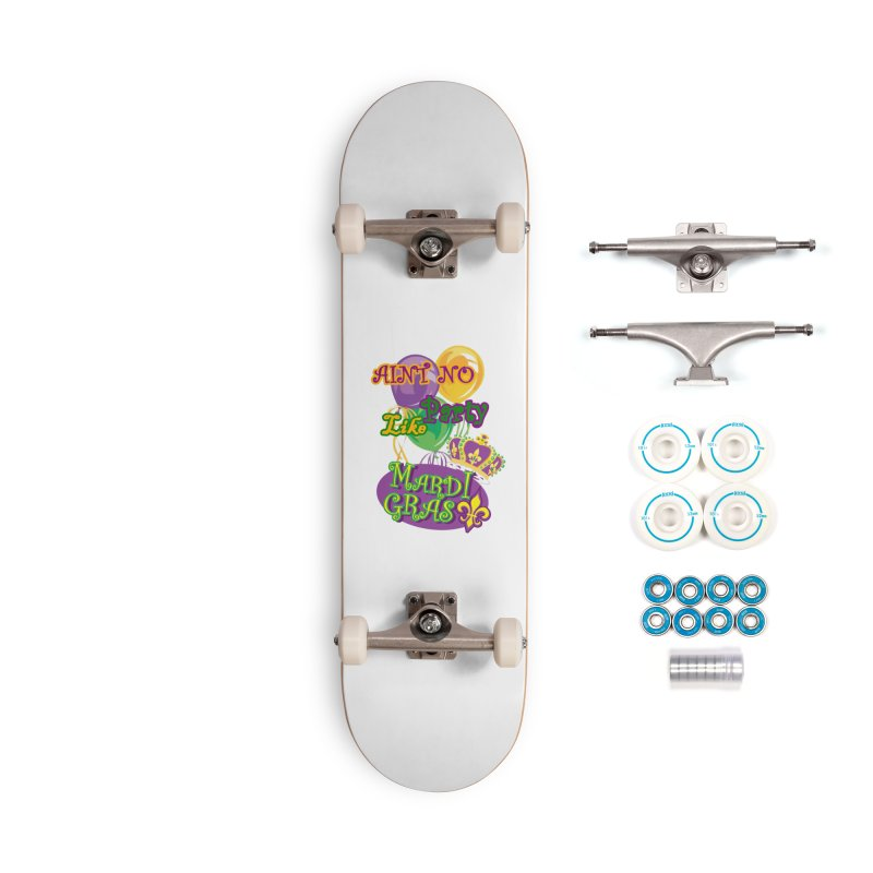 Ain't No Party Like Mardi Gras Skateboard Accessories Complete - Basic Skateboard by Paranormal Gumbo