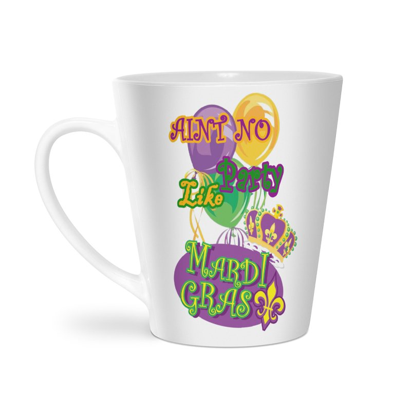 Ain't No Party Like Mardi Gras Latte Mug Accessories Latte Mug by Paranormal Gumbo