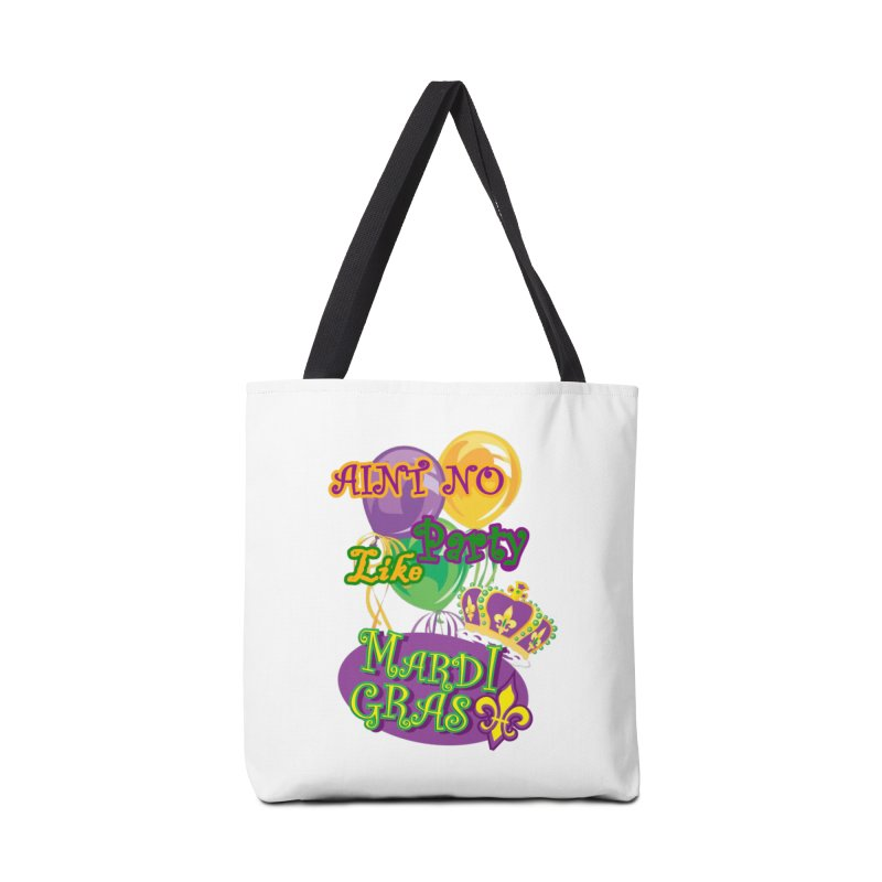 Ain't No Party Like Mardi Gras Tote Bag Accessories Bag by Paranormal Gumbo