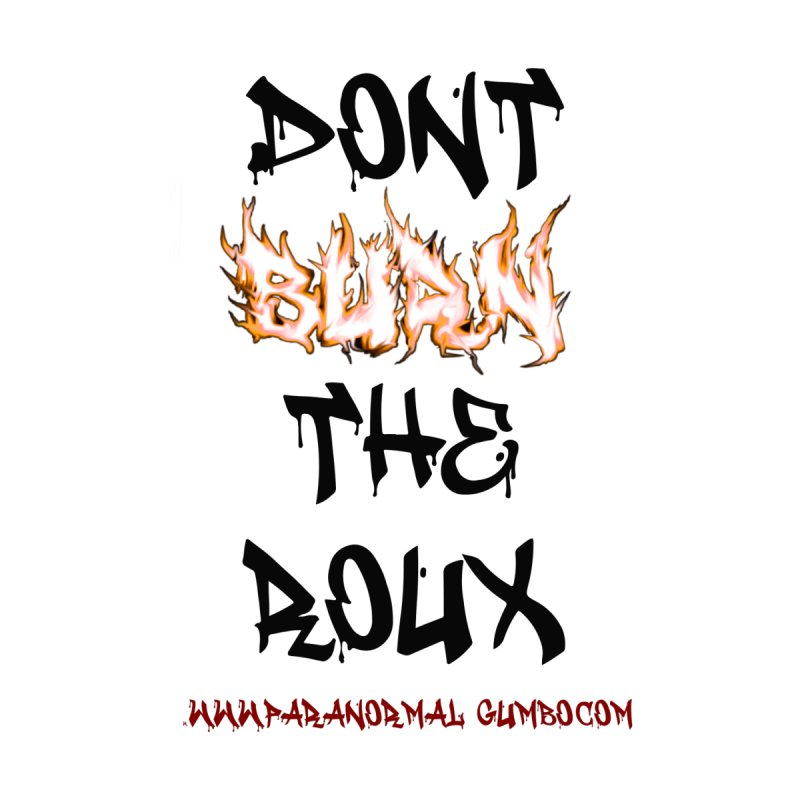 Don't Burn the Roux Home Rug by Paranormal Gumbo