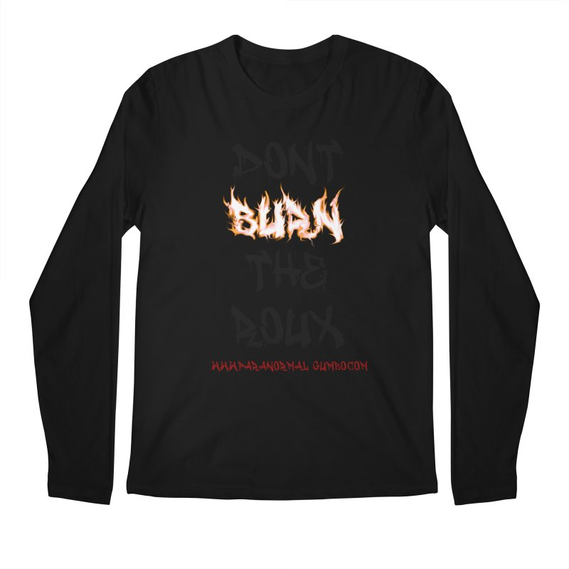 Don't Burn the Roux Men's Regular Longsleeve T-Shirt by Paranormal Gumbo