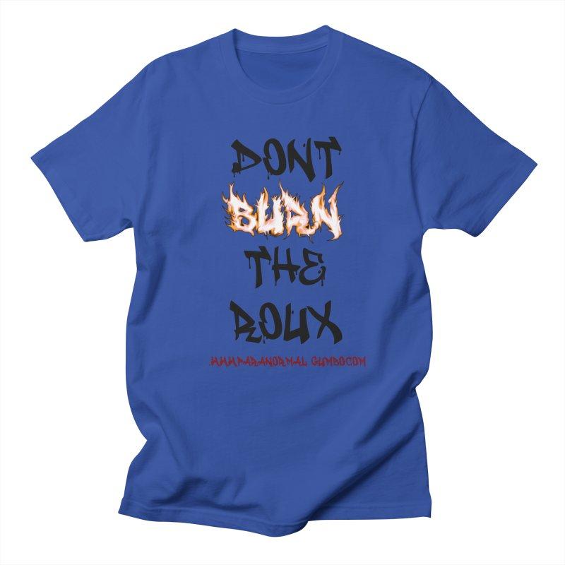 Don't Burn the Roux Men's Regular T-Shirt by Paranormal Gumbo