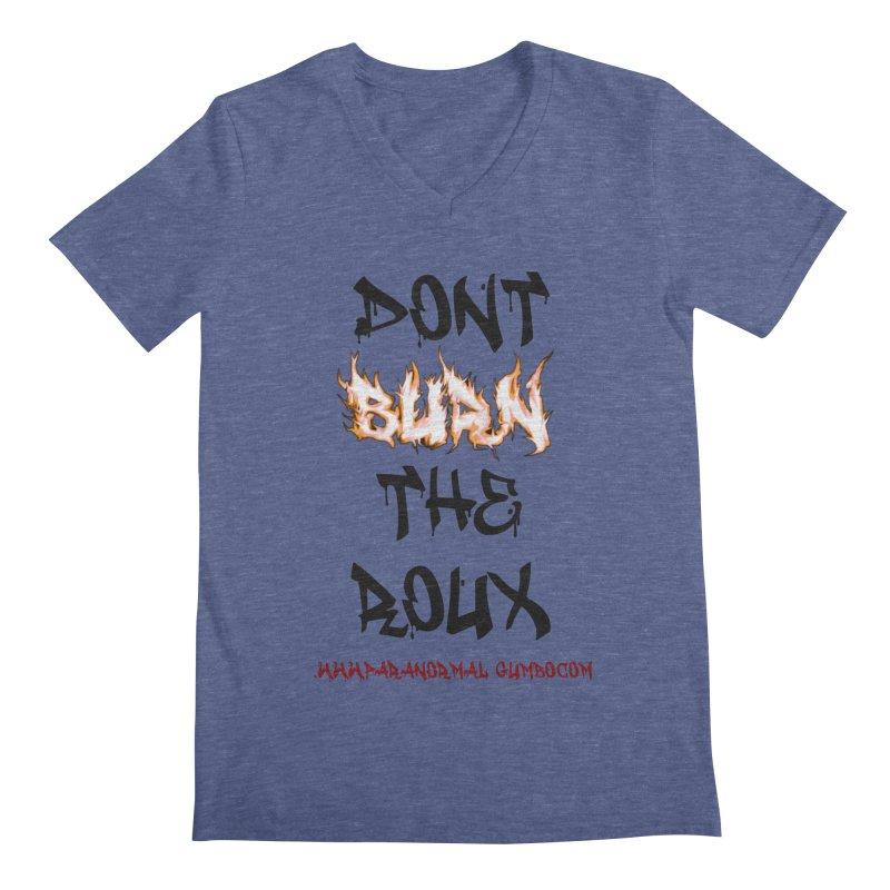 Don't Burn the Roux Men's Regular V-Neck by Paranormal Gumbo