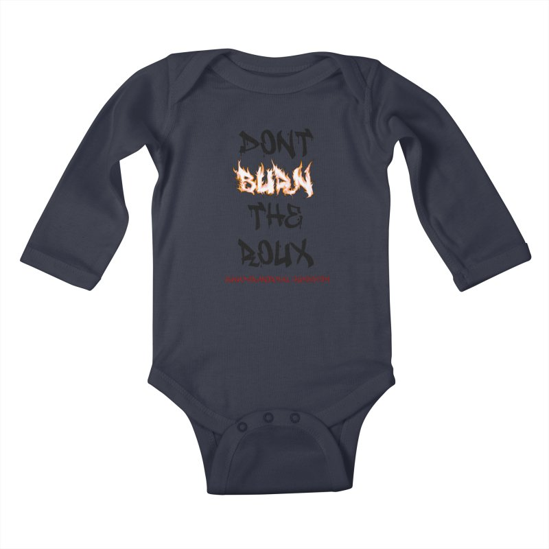Don't Burn the Roux Kids Baby Longsleeve Bodysuit by Paranormal Gumbo
