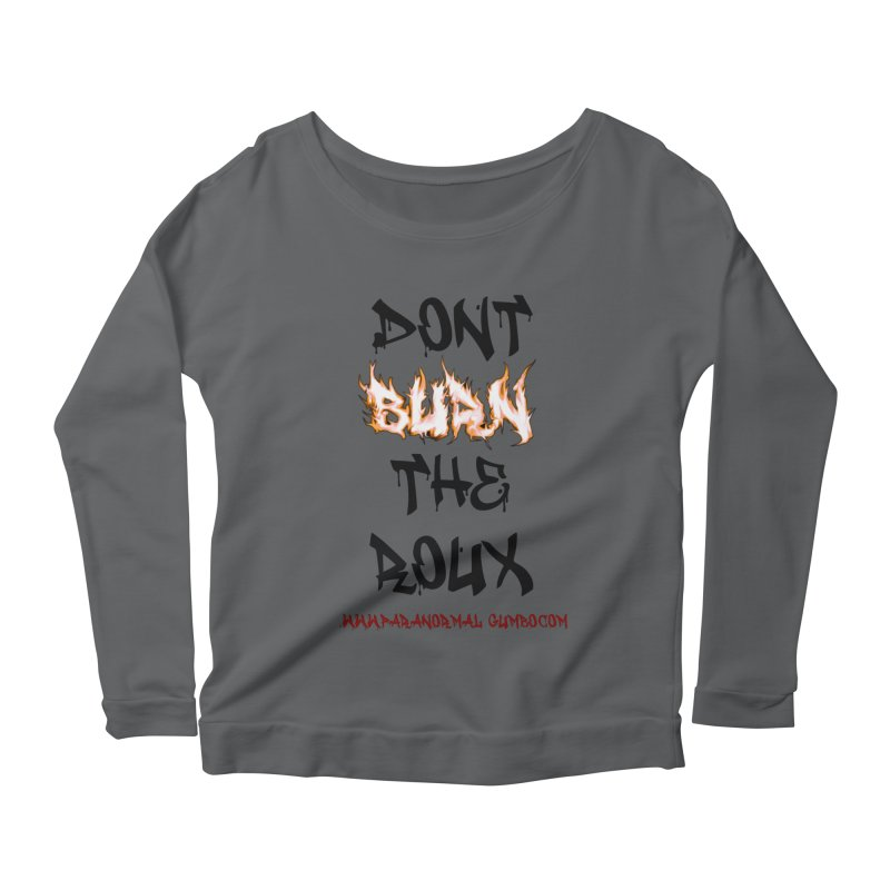 Don't Burn the Roux Women's Longsleeve T-Shirt by Paranormal Gumbo