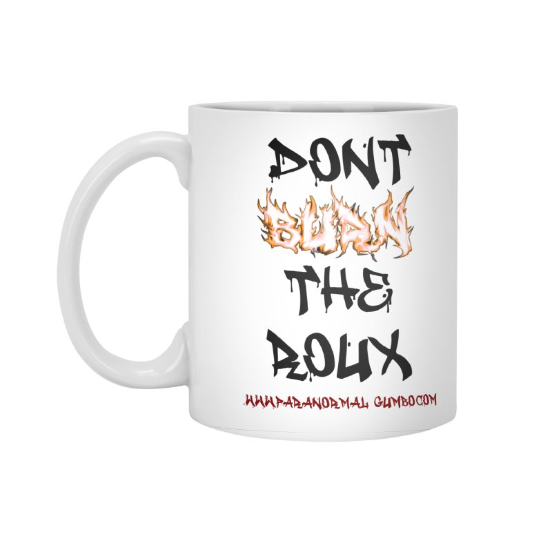 Don't Burn the Roux Accessories Standard Mug by Paranormal Gumbo
