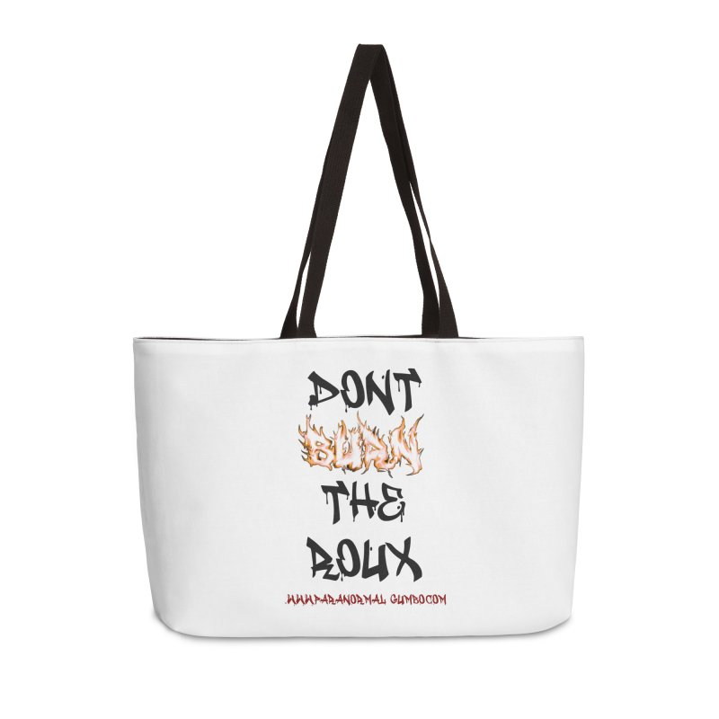Don't Burn the Roux Accessories Weekender Bag Bag by Paranormal Gumbo