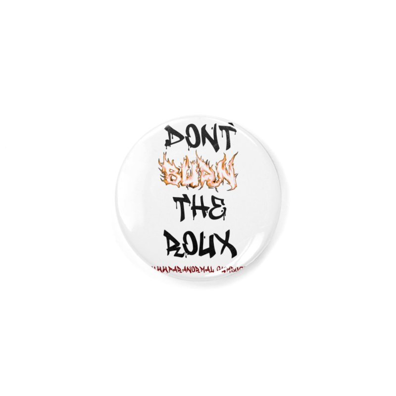 Don't Burn the Roux Accessories Button by Paranormal Gumbo