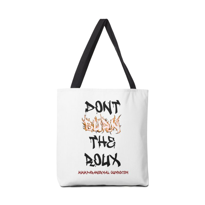 Don't Burn the Roux Accessories Bag by Paranormal Gumbo