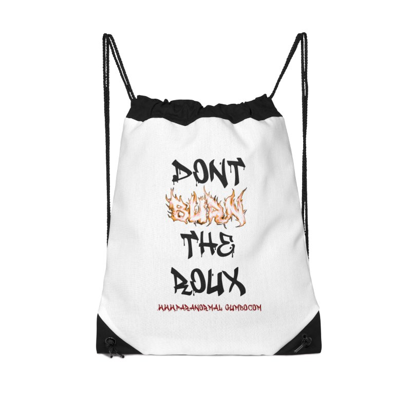 Don't Burn the Roux Accessories Drawstring Bag Bag by Paranormal Gumbo