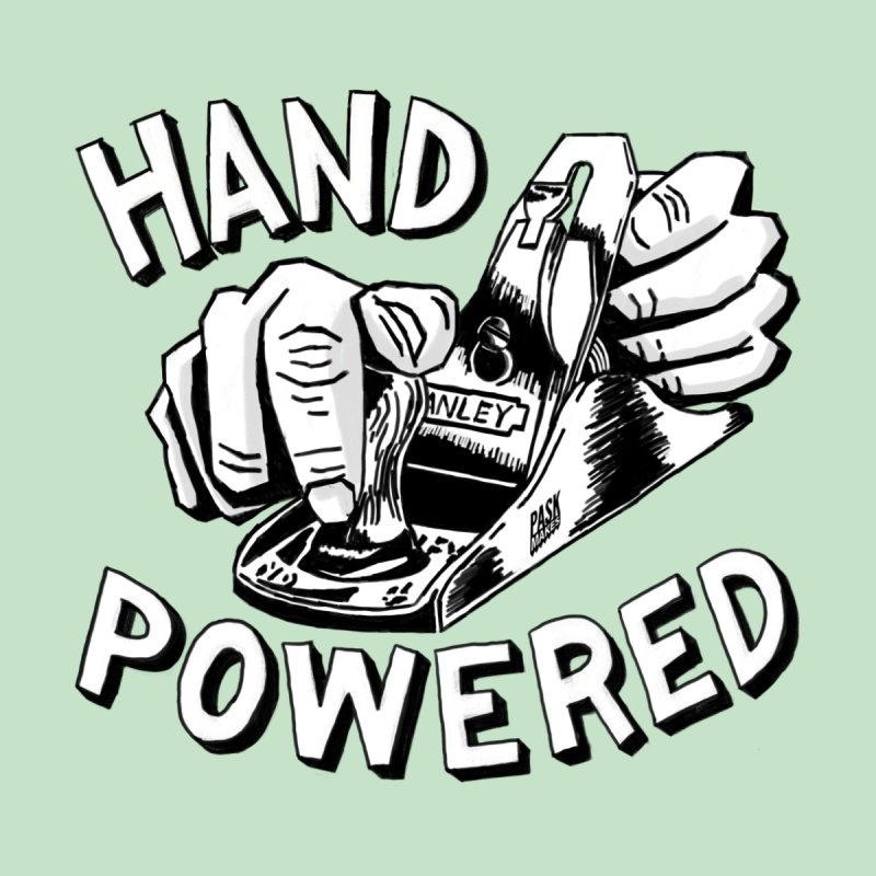 Hand Powered None  by PaskMakes's Artist Shop