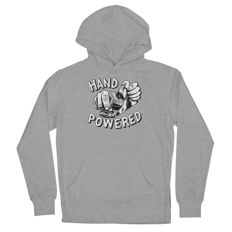Hand Powered Women's French Terry Pullover Hoody by PaskMakes's Artist Shop