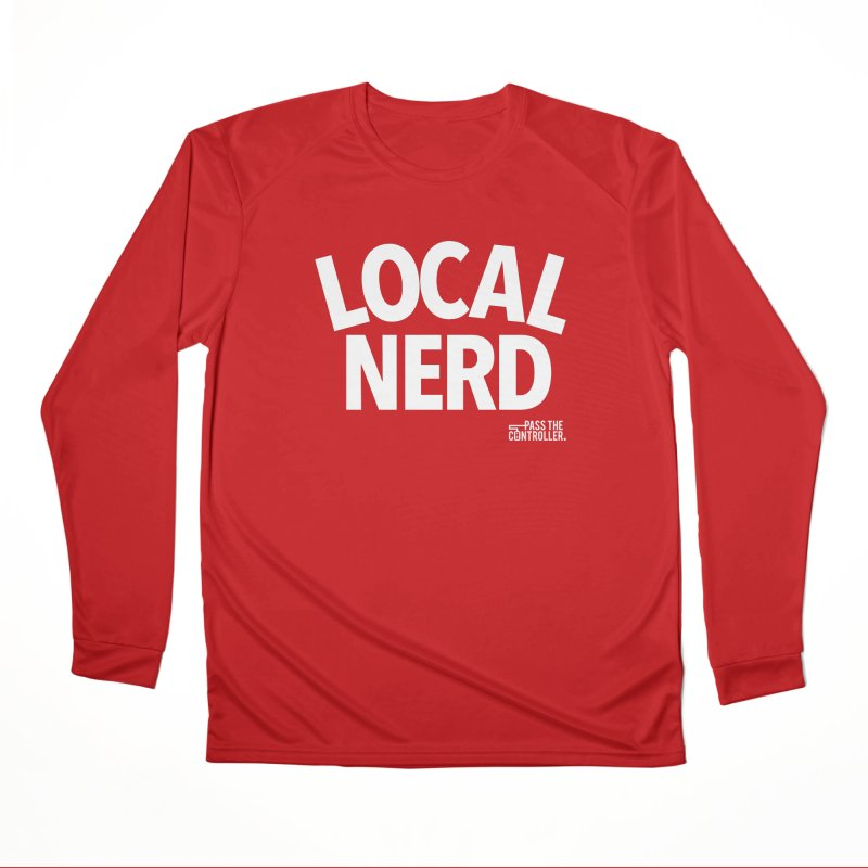 Local Nerd Women's Performance Unisex Longsleeve T-Shirt by Official Pass The Controller Store