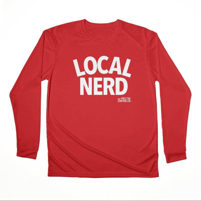 Local Nerd Men's Performance Longsleeve T-Shirt by Official Pass The Controller Store