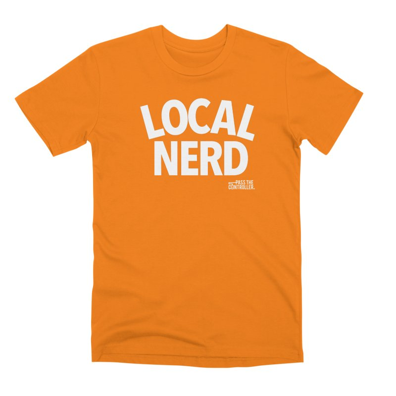 Local Nerd Men's T-Shirt by Official Pass The Controller Store