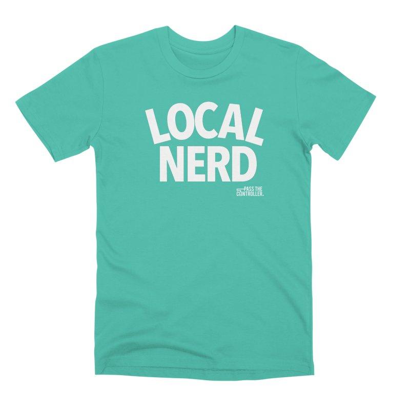 Local Nerd Men's Premium T-Shirt by Official Pass The Controller Store
