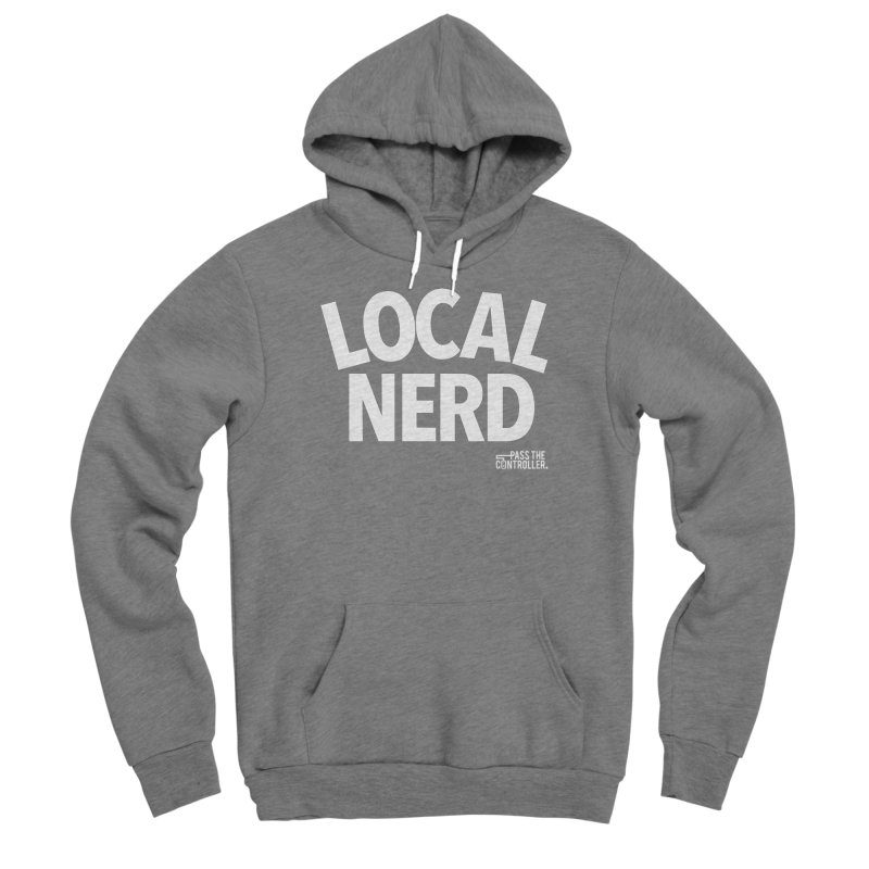 Local Nerd Men's Sponge Fleece Pullover Hoody by Official Pass The Controller Store