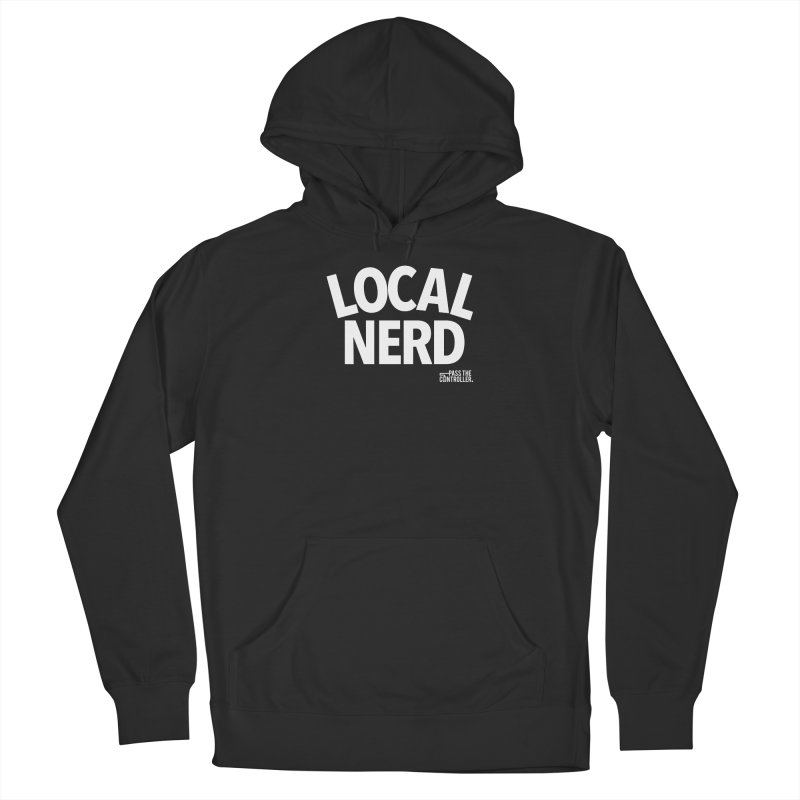Local Nerd Women's French Terry Pullover Hoody by Official Pass The Controller Store