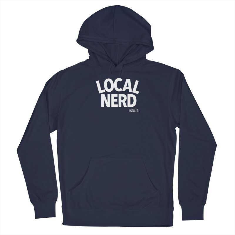 Local Nerd Men's Pullover Hoody by Official Pass The Controller Store