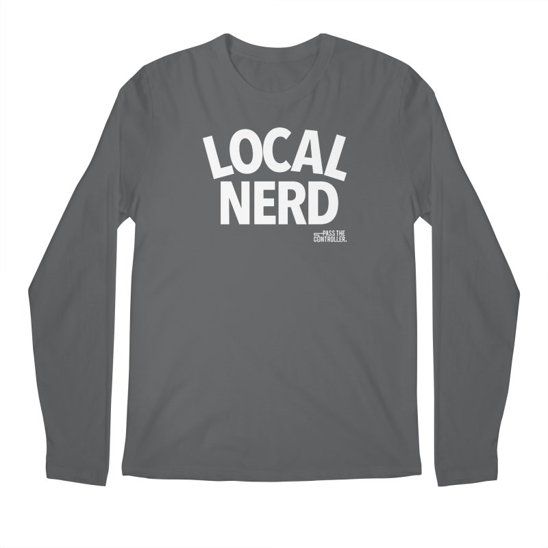 Local Nerd Men's Longsleeve T-Shirt by Official Pass The Controller Store