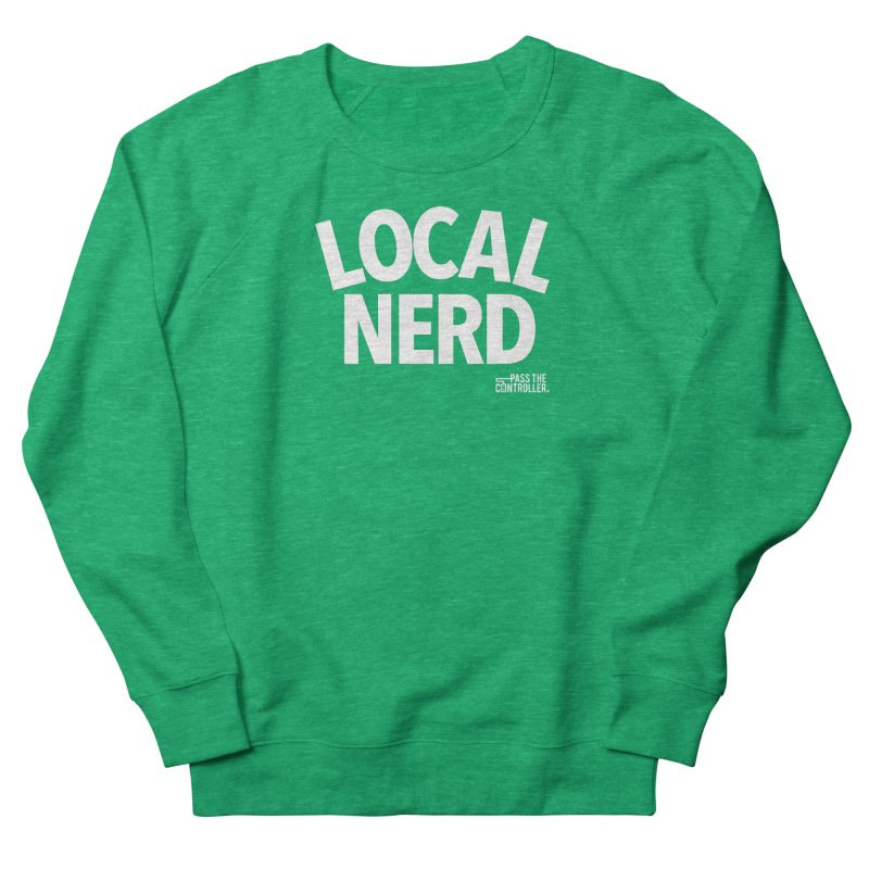 Local Nerd Women's Sweatshirt by Official Pass The Controller Store