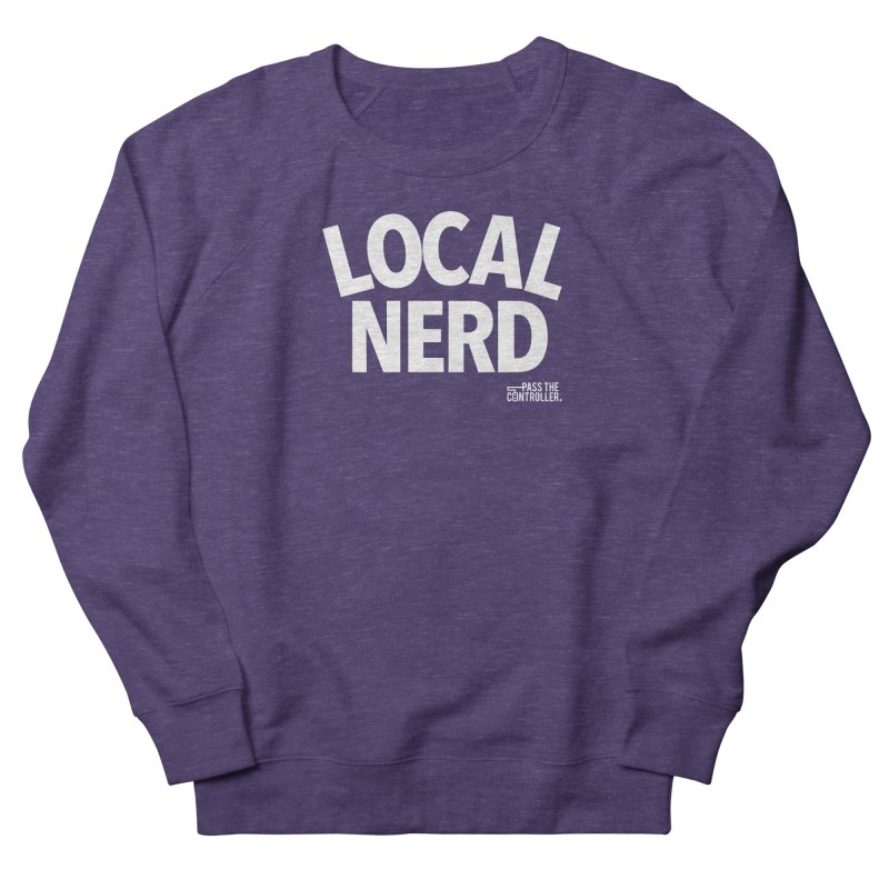 Local Nerd Women's French Terry Sweatshirt by Official Pass The Controller Store