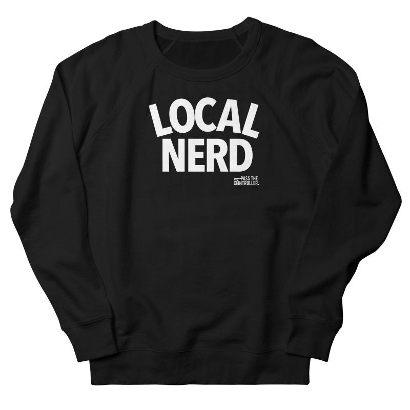 Local Nerd Women's Sweatshirt by Official Pass The Controller Store