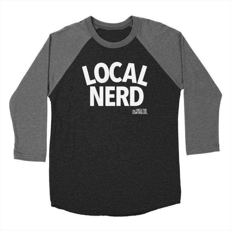 Local Nerd Women's Baseball Triblend Longsleeve T-Shirt by Official Pass The Controller Store