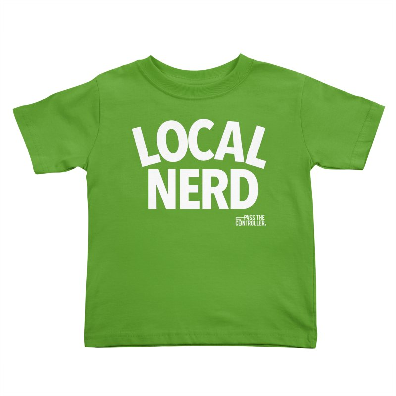 Local Nerd Kids Toddler T-Shirt by Official Pass The Controller Store