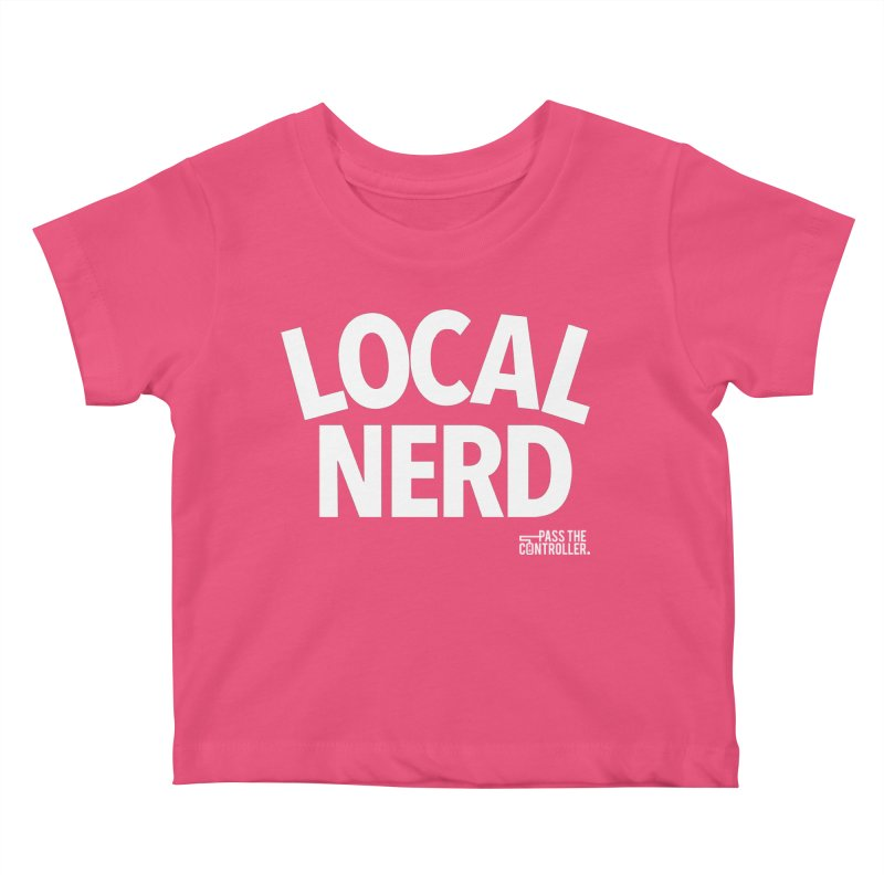 Local Nerd Kids Baby T-Shirt by Official Pass The Controller Store