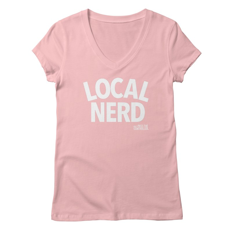Local Nerd Women's V-Neck by Official Pass The Controller Store