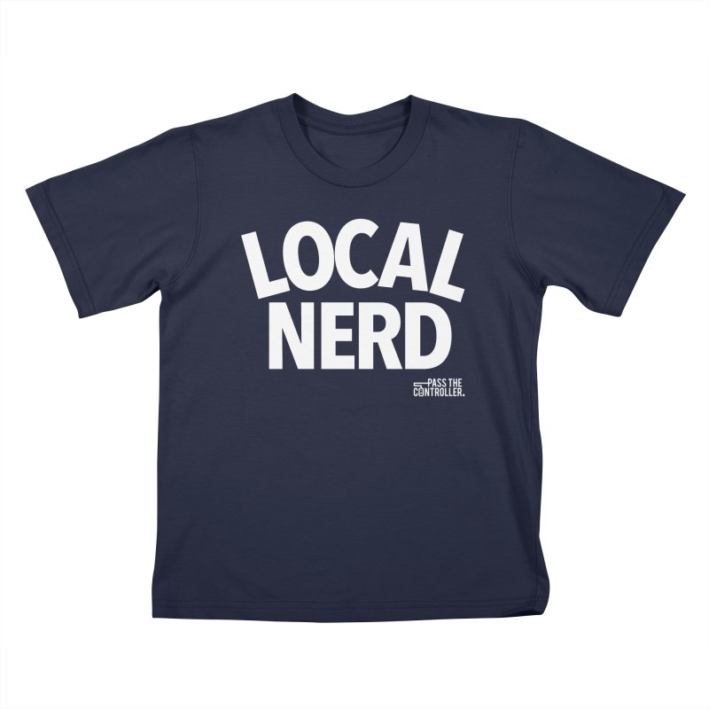 Local Nerd Kids T-Shirt by Official Pass The Controller Store
