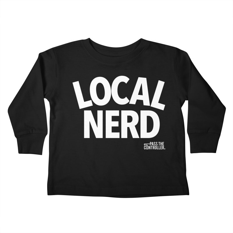 Local Nerd Kids Toddler Longsleeve T-Shirt by Official Pass The Controller Store