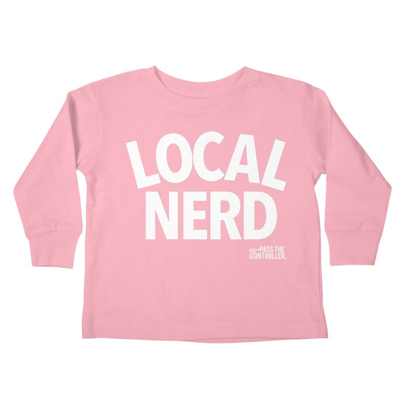 Local Nerd Kids Toddler Longsleeve T-Shirt by Official Pass The Controller Store