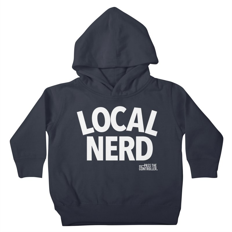 Local Nerd Kids Toddler Pullover Hoody by Official Pass The Controller Store