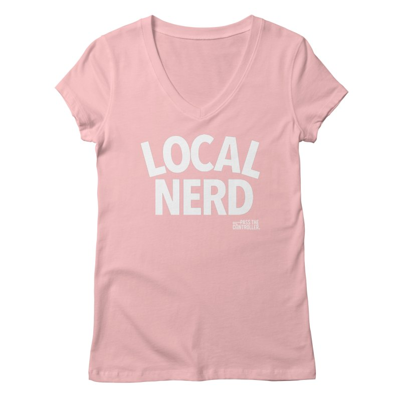 Local Nerd Women's Regular V-Neck by Official Pass The Controller Store