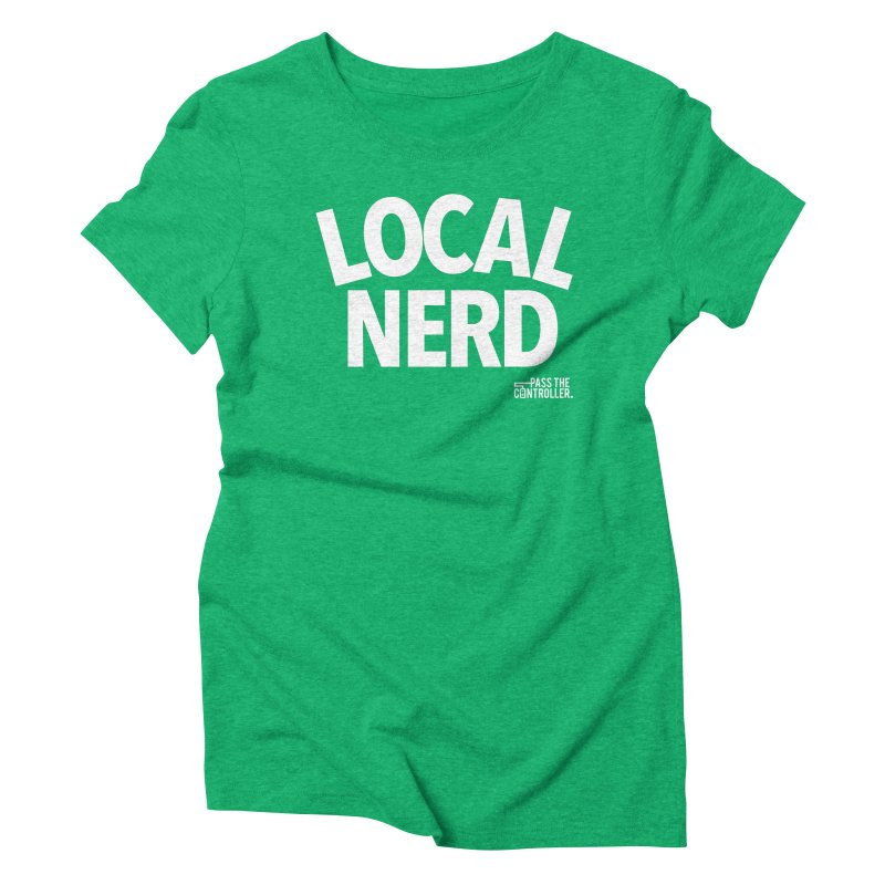 Local Nerd Women's Triblend T-Shirt by Official Pass The Controller Store