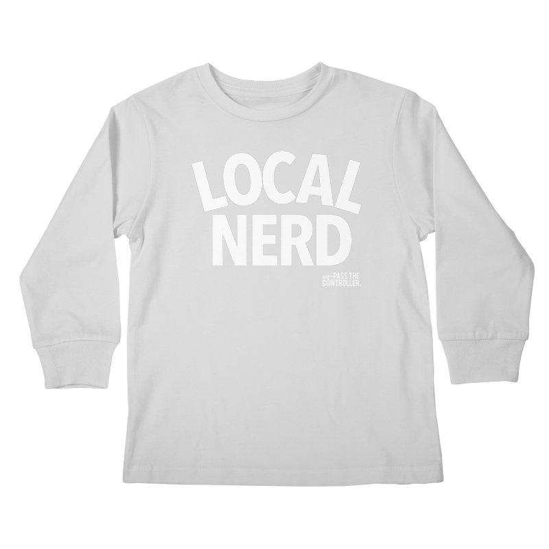 Local Nerd Kids Longsleeve T-Shirt by Official Pass The Controller Store