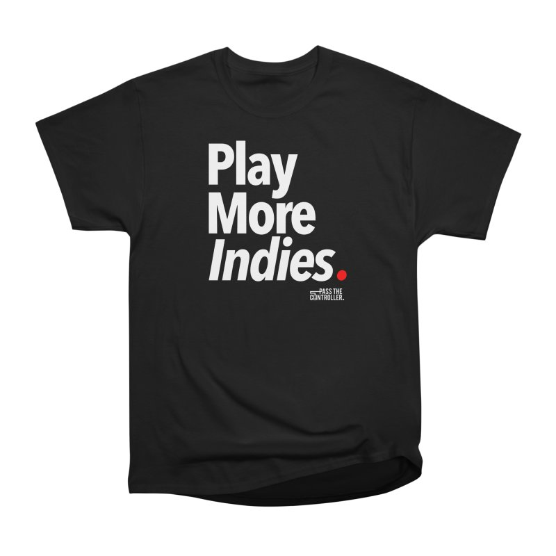 Play More Indies (Series 1) Women's Heavyweight Unisex T-Shirt by Official Pass The Controller Store