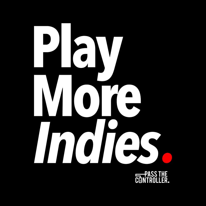 Play More Indies by Official Pass The Controller Store