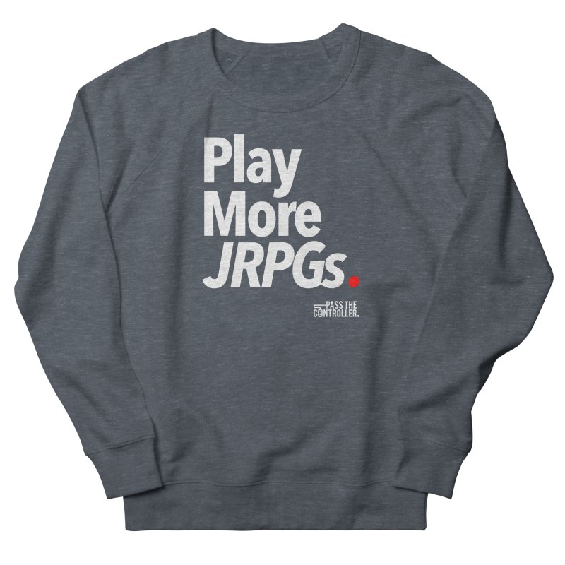 Play More JRPGs (Series 1) Women's French Terry Sweatshirt by Official Pass The Controller Store