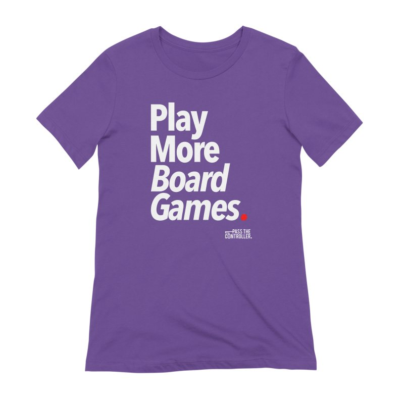 Play More Board Games (Series 1) Women's Extra Soft T-Shirt by Official Pass The Controller Store