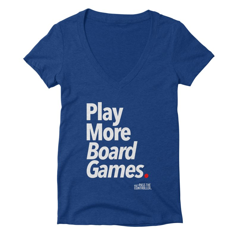 Play More Board Games (Series 1) Women's Deep V-Neck V-Neck by Official Pass The Controller Store