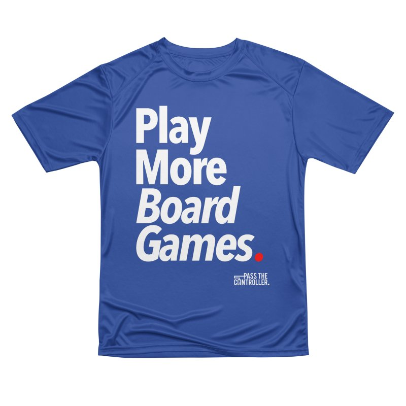 Play More Board Games (Series 1) Women's Performance Unisex T-Shirt by Official Pass The Controller Store