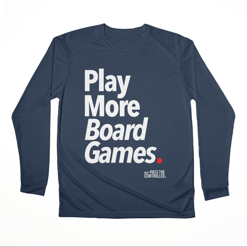 Play More Board Games (Series 1) Women's Longsleeve T-Shirt by Official Pass The Controller Store